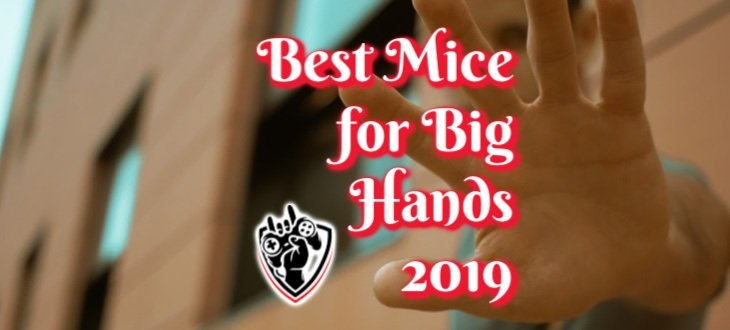 Best Gaming Mouse for Big Hands 2019