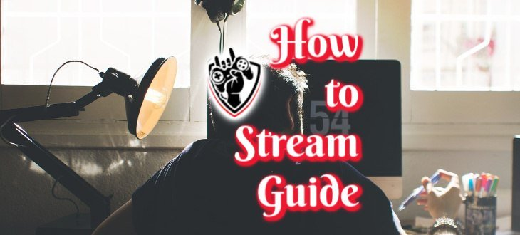How To Stream Guide 2019