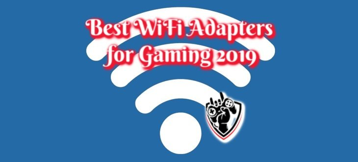 Best Wifi Adapter for Gaming 2019
